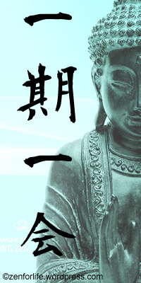 zen-quote-ichigo-ichie-treasure-every-encounter-for-it-will-never-recur